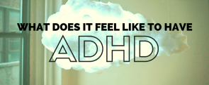 3a8f4be4d5be Discover Exactly What ADHD Feels Like On A Daily Basis