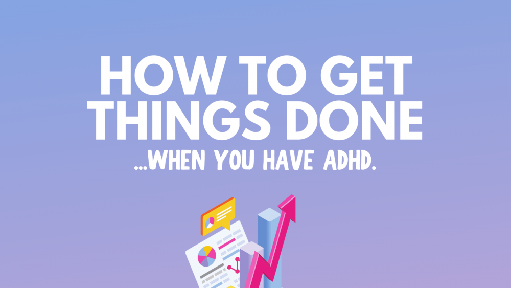 adhd getting things done