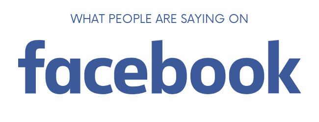 WHAT PEOPLE ARE SAYING ON FACEBOOK